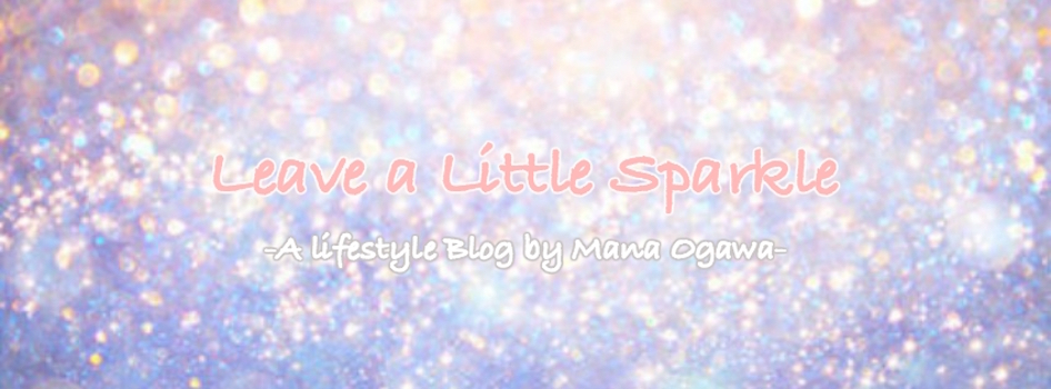 Leave a Little Sparkle | A Lifestyle Blog by Mana Ogawa